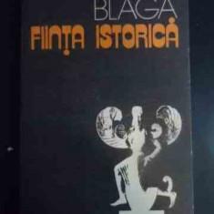 Fiinta Istorica - Lucian Blaga ,546315