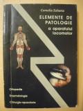 CORNELIU ZAHARIA - ELEMENTE DE PATOLOGIE A APARATULUI LOCOMOTOR - 1994, Humanitas