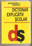 Dictionar explicativ scolar-Dumitru I.Hancu