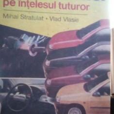 Automobilul pe intelesul tuturor – Mihai Stratulat