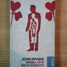 DRUMUL SPRE INALTA SOCIETATE JOHN BRAINE