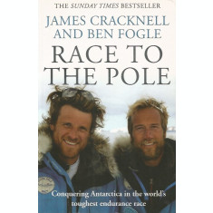 Race to the Pole: Conquering Antarctica in the World's Toughest Endurance Race - Cracknell James