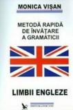Metoda rapida de invatare a gramaticii limbii engleze. Vol. 1-3/Monica Visan