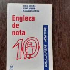ENGLEZA DE NOTA 10, BACALAUREAT, ADMITERE - TANIA MUSINA