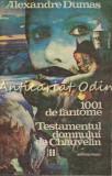 Cumpara ieftin 1001 De Fantome. Testamentul Domnului De Chauvelin - Alexandre Dumas