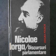 NICOLAE IORGA - DISCURSURI PARLAMENTARE (1981, editie cartonata)
