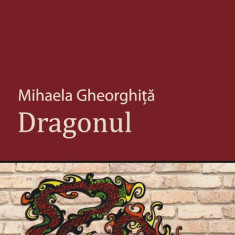 Dragonul, de Mihaela Gheorghiță