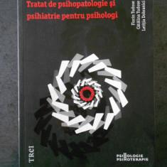 FLORIN TUDOSE - TRATAT DE PSIHOPATOLOGIE SI PSIHIATRIE PENTRU PSIHOLOGI