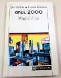 ANUL 2000.MEGATENDINTE-JOHN NAISBITT,PATRICIA ABURDENE BUCURESTI 1993
