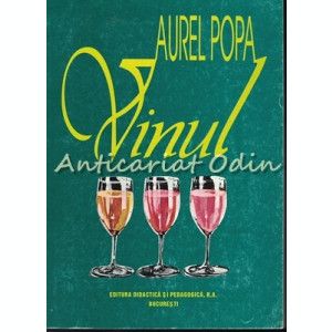 Vinul - Dr. Ing. Aurel Popa