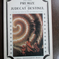 Premize pentru judecat destinul-Bogdan V.Delavrancea