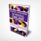 Ghidul Afacerii in Mediul Online. Editia II - Victor Marcoianu