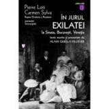 In jurul Exilatei. La Sinaia, Bucuresti, Venetia - Pierre Loti, Regina Elisabeta a Romaniei Carmen Sylva
