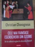 CELE MAI FAIMOASE ESCROCHERII DIN ISTORIE. DE LA COLIERUL REGINEI LA AFACEREA MADOFF-CHRISTIAN CHAVAGNEUX
