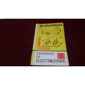 GH STANCIULESCU - EXPERIENTE DE ELECTRICITATE