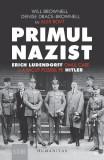 Cumpara ieftin Primul nazist: Eric Ludendorff, omul care l-a facut posibil pe Hitler