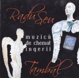 CD:  Radu Şeu – Ţambal: Muzică de chemat ingerii ( 2004, original )
