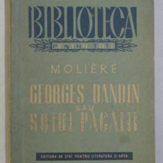 GEORGES DANDIN SAU SOTUL PACALIT de MOLIERE , 1951