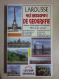 Mica enciclopedie de geografie - LAROUSSE