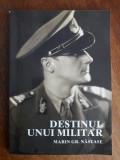 Destinul unui militar - Marin Gr. Nastase / R7P2F