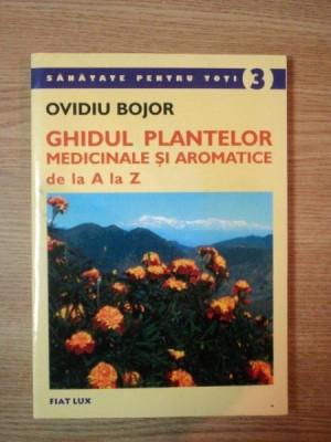 GHIDUL PLANTELOR MEDICINALE SI AROMATICE DE LA A LA Z de OVIDIU BOJOR foto