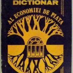 DICTIONAR AL ECONOMIEI DE PIATA de VICTORIA OLARIU, ION BADESCU , 1991