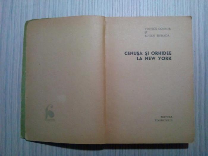 CENUSA SI ORHIDEE LA NEW YORK - Vintila Corbul, Eugen Burada - 1969, 365 p.