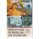 Aventura surselor de energie