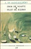 Zbor de noapte/ Pilot de razboi - Saint-Exupery