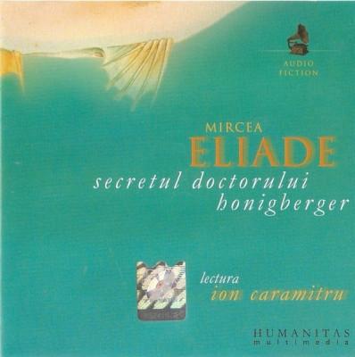 CD Mircea Eliade Lectura Ion Caramitru – Secretul Doctorului Honigberger foto