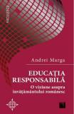 Educatia responsabila. O viziune asupra invatamantului romanesc