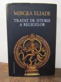 TRATAT DE ISTORIE A RELIGIILOR -MIRCEA ELIADE , 2017 ED. CARTONATA