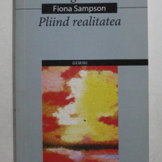 FOLDING THE REAL - PLIIND REALITATEA - POEZII de FIONA SAMPSON , 2004