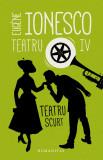 Teatru IV | Eugene Ionesco