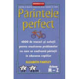 Parintele Perfect Vol. 2 | Elizabeth Pantley