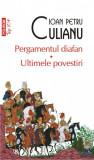 Pergamentul diafan • Ultimele povestiri (ediție de buzunar)