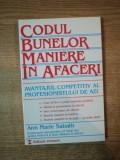 CODUL BUNELOR MANIERE IN AFACERI. AVANTAJUL COMPETITIV AL PROFESIONISTULUI DE AZI de ANN MARIE SABATH 2000