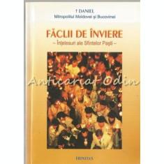 Faclii De Inviere. Intelesul Sfintelor Pasti - Daniel, Mitropolipolitul Moldovei