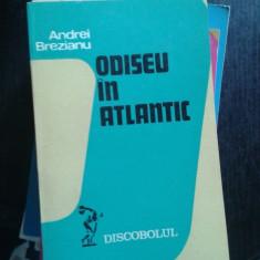 ODISEU IN ATLANTIC-ANDREI BREZIANU