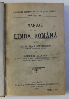 MANUAL DE LIMBA ROMANA PENTRU CLASA VI - A A SEMINARIILOR de GHEORGHE ADAMESCU , 1910 foto