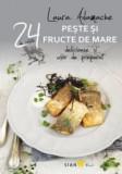 24 de retete: peste si fructe de mare delicioase si usor de preparat | Laura Adamache