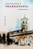Arhitectura urbana in Transilvania perioada interbelica 100 Il Cluj Brasov Sibiu