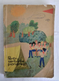 PENTRU SERBARILE PIONIERESTI 1963