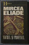 Mircea Eliade - Sacrul și profanul (traducere Rodica Chira)