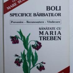 BOLILE SPECIFICE BARBATILOR , PREVENIRE , RECUNOASTERE , VINDECARE de MARIA TREBEN , Bucuresti