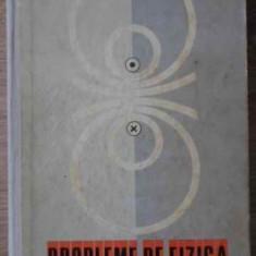 PROBLEME DE FIZICA PENTRU LICEE - C. MAICAN, D. TANASE, A. NEGULESCU, V. ATANASI