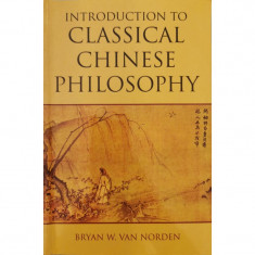 Introduction to classical Chinese philosophy - Bryan W. Van Norden