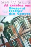 Graham Greene - Al zecelea om * Doctorul Fischer din Geneva