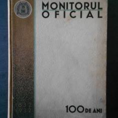 MONITORUL OFICIAL 1832-1932. 100 DE ANI  (1932, format 24 x 32 cm)