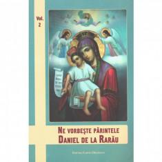NE VORBESTE PARINTELE DANIEL DE LA RARAU VOL II
